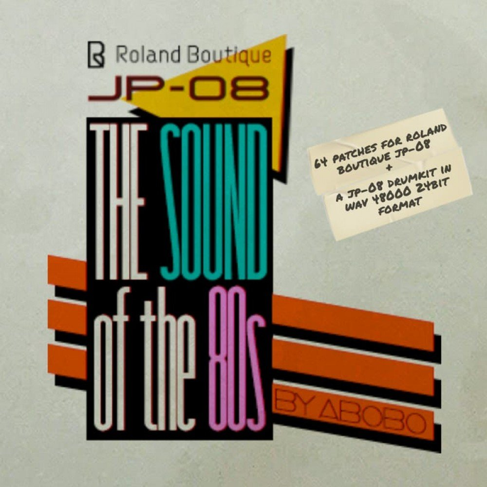 """The Sound Of The 80s"" by ABOBO: 64 patches per Roland Boutique JP-08"