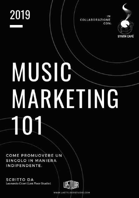 Music Marketing 101 – Come promuovere un singolo in maniera indipendente nel 2019